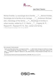 Michel Andrée, La sociologie de la famille.  Michel Andrée, Sociologie de la famille et du mariage.  Anderson Michael (éd.), Sociology of the family.  Readings in kinship in urban society, edited by C. C. Harris. Fogarty M. P., Rapport R., Rapoport R. N., Sex, career and family.  ; n°4 ; vol.13, pg 585-591