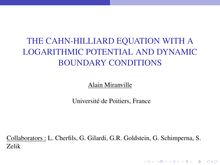 THE CAHN HILLIARD EQUATION WITH A LOGARITHMIC POTENTIAL AND DYNAMIC
