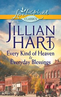 Every Kind of Heaven & Everyday Blessings: Every Kind of Heaven / Everyday Blessings (Mills & Boon M&B)