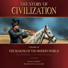 The Story of Civilization Volume 3: The Making of the Modern World