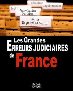 Les Grandes Erreurs judiciaires de France - Gonthier Jean-Charles, Annie Ragnaud-Sabourin