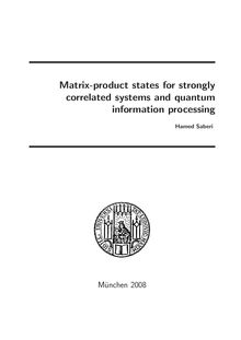Matrix-product states for strongly correlated systems and quantum information processing [Elektronische Ressource] / vorgelegt von Hamed Saberi