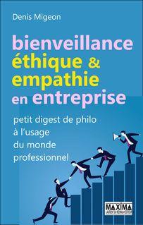 Bienveillance, éthique et empathie en entreprise - Denis Migeon