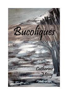 Bucoliques de Catherine MESSY - fiche descriptive