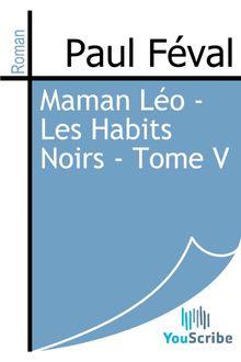 Maman Léo - Les Habits Noirs - Tome V de Paul Féval - fiche descriptive