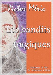 Les bandits tragiques - Victor Méric