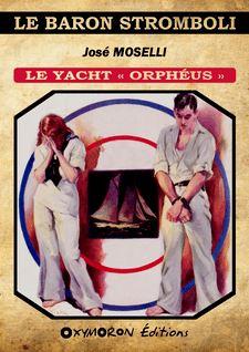 Le yacht « Orphéus » - José Moselli
