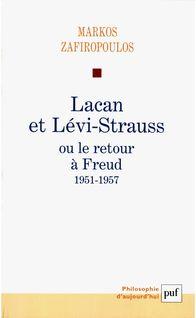 Lacan et Lévi-Strauss ou le retour à Freud, 1951-1957 - Markos Zafiropoulos