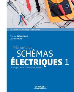 Mémento de schémas électriques 1 - Thierry Gallauziaux, David Fedullo