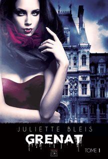 Grenat - Tome 1 - Juliette Bleis