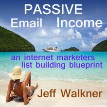 Passive Email Income - An Internet Marketer