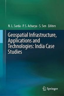 Geospatial Infrastructure, Applications and Technologies: India Case Studies