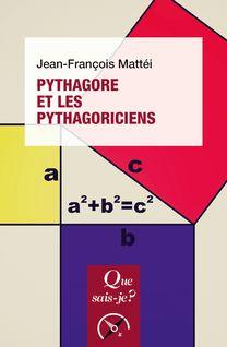 Pythagore et les pythagoriciens - Jean-François Mattéi