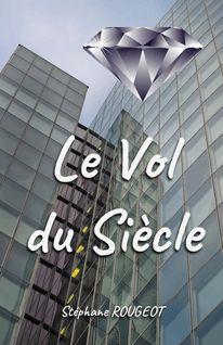 Le Vol du Siècle - Stéphane ROUGEOT