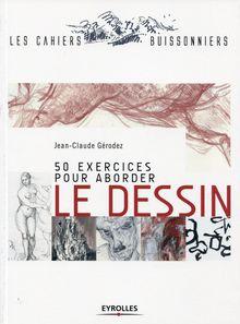 50 exercices pour aborder le dessin de Gérodez Jean-Claude - fiche descriptive
