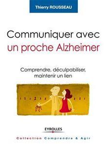 Communiquer avec un proche Alzheimer de Rousseau Thierry - fiche descriptive