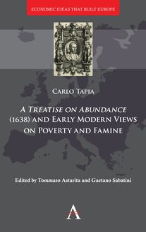 A Treatise on Abundance (1638) and Early Modern Views of Poverty and Famine