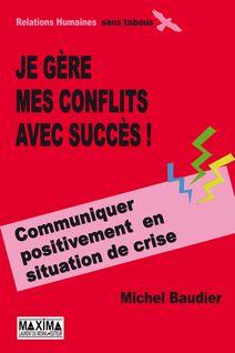 Je gère mes conflits avec succès - Michel Baudier