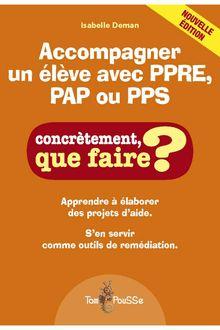 Accompagner un élève avec PPRE, PAP ou PPS, concrètement que faire? de Isabelle Deman - fiche descriptive
