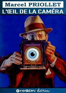 L'œil de la caméra - Marcel Priollet