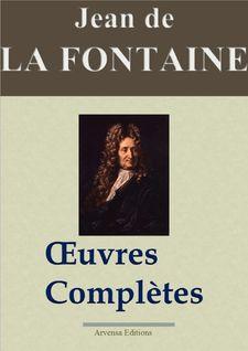 Jean de La Fontaine : Oeuvres complètes — Les 425 fables, contes et pièces de théâtre (Annoté) - Jean de La Fontaine, Arvensa Editions