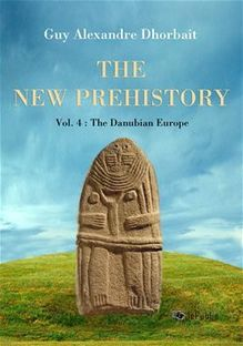The New Prehistory. Vol. 4: The Danubian Europe