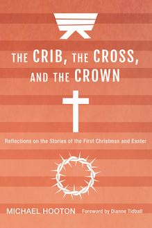 The Crib, the Cross, and the Crown