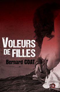 Voleurs de filles - Bernard Coat