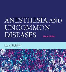 Anesthesia and Uncommon Diseases E-Book