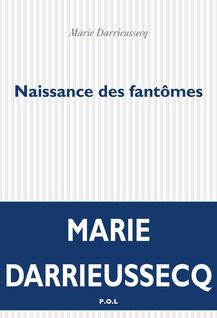 Naissance des fantômes - Marie Darrieussecq