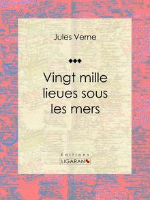 Vingt mille lieues sous les mers de Jules Verne, Ligaran - fiche descriptive