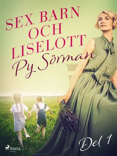 Sex barn och Liselott. Del 1