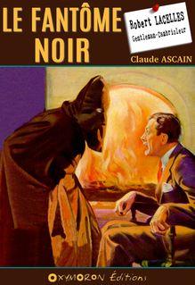 Le fantôme noir - Claude Ascain