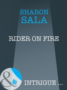 Rider on Fire (Mills & Boon Intrigue)