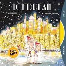 Lire ICEDREAM de Anne Loyer, Louis Thomas, Pascal Sangla, Philippe Torreton