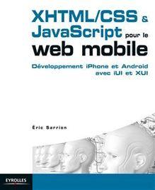 XHTML/CSS et JavaScript pour le web mobile de Sarrion Eric - fiche descriptive