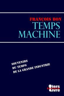 Temps machine de François Bon - fiche descriptive