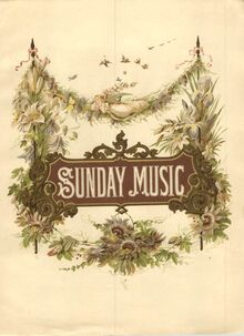 Partition couverture couleur, Sunday Music, A Collection of 100 Pieces Extracted from the Sacred Vocal and Instrumental Works of the Most Celebrated Composers