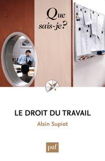 Le droit du travail - Alain Supiot