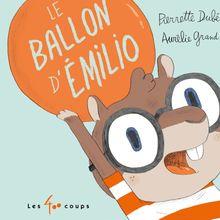 Le ballon d'Émilio de PIERRETTE DUBÉ - fiche descriptive