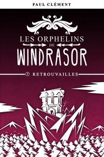 Retrouvailles (Les Orphelins de Windrasor épisode 7)