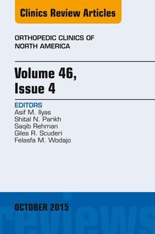 Volume 46, Issue 4, An Issue of Orthopedic Clinics, E-Book