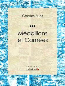Médaillons et Camées de Charles Buet, Ligaran - fiche descriptive