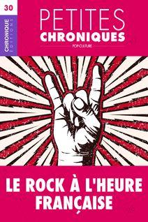 Petites Chroniques #30 : Le Rock à l
