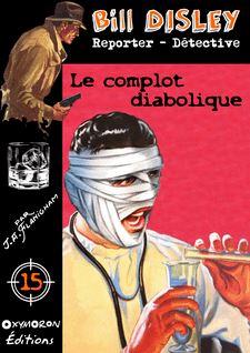 Le complot diabolique - J.A. Flanigham