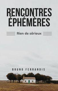 RENCONTRES ÉPHÉMÈRES - Bruno Ferrandis