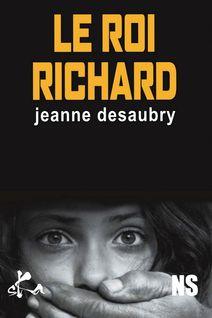 Le roi Richard - Jeanne Desaubry