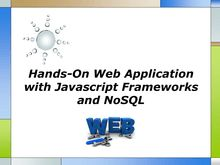 Hands On Web Application with Javascript Frameworks and NoSQL