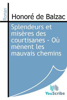 Splendeurs et misères des courtisanes - Où mènent les mauvais chemins de Honoré de Balzac - fiche descriptive