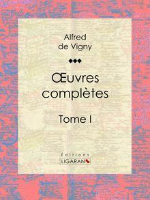 Lire Oeuvres complètes de Alfred de Vigny, Ligaran